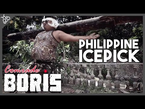 BORIS Ep. 1: The Philippine ICEPICK (Five Inches of Death)