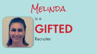 Meet a GIFTED Recruiter - Melinda