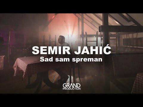 Sad sam spreman – Semir Jahić – nova pesma i tv spot