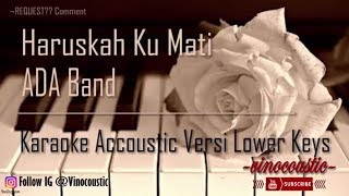 Video Ada band - Haruskah Ku Mati Karaoke Akustik Versi Lower Keys MP3, 3GP, MP4, WEBM, AVI, FLV Juni 2018