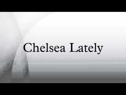 Chelsea Lately