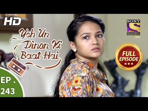 Yeh Un Dinon Ki Baat Hai - Ep 243 - Full Episode - 8th August, 2018
