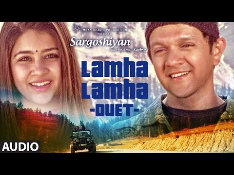 Lamha Lamha (Duet) Full Audio Song || Sargoshiyan