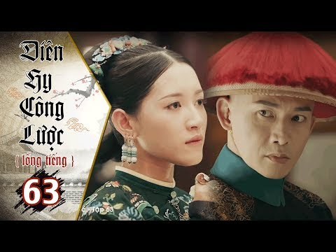 Diên Hy Công Lược - Tập 63 (Lồng Tiếng) | Phim Bộ Trung Quốc Hay Nhất 2018 (17H, thứ 2-6 trên HTV7) - Thời lượng: 40:40.