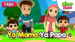 Video Omar & Hana   Lagu Kanak Kanak Islam   Ya Mama Ya Papa MP3, 3GP, MP4, WEBM, AVI, FLV Januari 2019