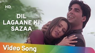 Video Dil Lagaane Ki Sazaa To na (HD) - Ek Rishtaa: The Bond Of Love Song - Akshay Kumar - Karishma Kapoor MP3, 3GP, MP4, WEBM, AVI, FLV Juni 2018