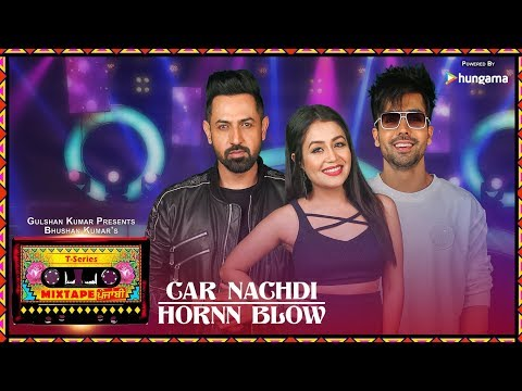 Download Car Nachdi/Hornn Blow (Video) | T-Series Mixtape Punjabi | Gippy Grewal ,Harrdy Sandhu & Neha Kakkar HD Mp4 3GP Video and MP3