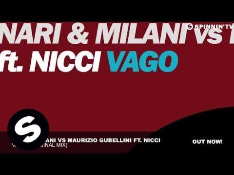 Vago feat. Nicci (Original Mix) - Nari & Milani, Maurizio Gubellini, Nicci
