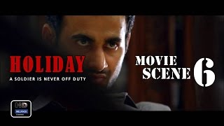 Holiday  2014  Official Movie Scene  6   Akshay Kumar Sonakshi Sinha