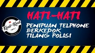 Video HATI-HATI PENIPUAN TELPHONE BERKEDOK DITILANG POLISI #KCT2 MP3, 3GP, MP4, WEBM, AVI, FLV Januari 2019