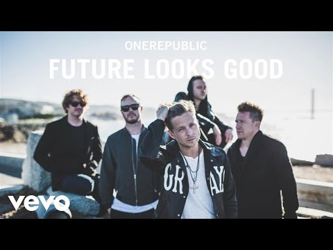 One Republic - Future Looks Good