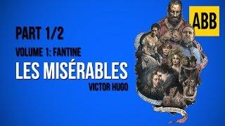 LES MISERABLES - Volume 1: Fantine - FULL AudioBook: Part 1/2