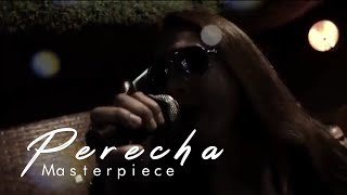 Masterpiece - Perecha (Official Music Video)