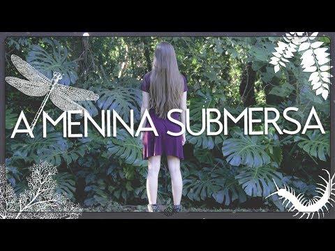 A MENINA SUBMERSA - Memórias | A Quimera por Beatriz Paludetto