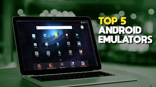 Top 5 Best Android Emulators for PC (2018)