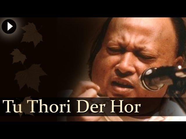 Tu Thori Der Hor Nusrat Fateh Ali Khan Hit Qawwali Songs