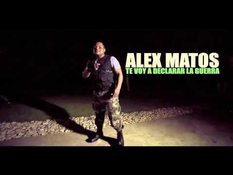 Letra Te voy a declarar la guerra Alex Matos