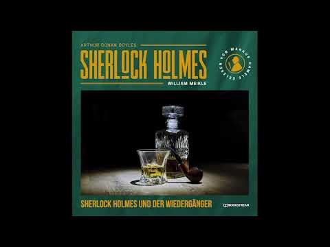Die neuen Romane: Sherlock Holmes und der Wiedergänger (Komplettes Hörbuch)