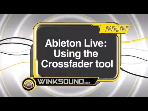 Ableton Live: Using the Crossfader Tool | WinkSound