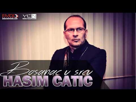 Hasim Catic - Bosanac u srcu