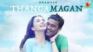 VIP 2 First Look: Thanga Magan New Title | Dhanush Kollywood News 12/10/2015 Tamil Cinema Online