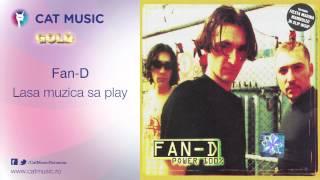 Fan-D - Lasa muzica sa play