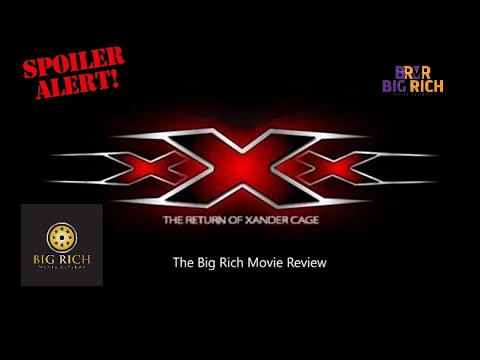 Big Rich Movie Review #5 | XXX Return Of Xander Cage