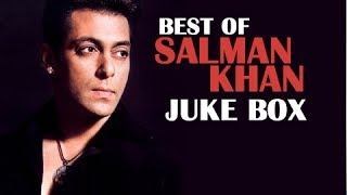 Best of Salman Khan - Greatest Hits Jukebox - Superhit Bollywood Songs