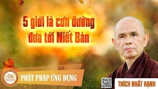 Năm Giới Là Con Đường Đưa Tới Niết Bàn - Thiền Sư Thích Nhất Hạnh