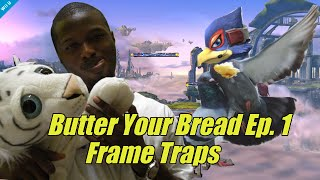 BUTTER YOUR BREAD: EPISODE 1 FRAME TRAPS IS LIVE