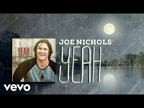 Joe Nichols – Yeah (Lyric Video)