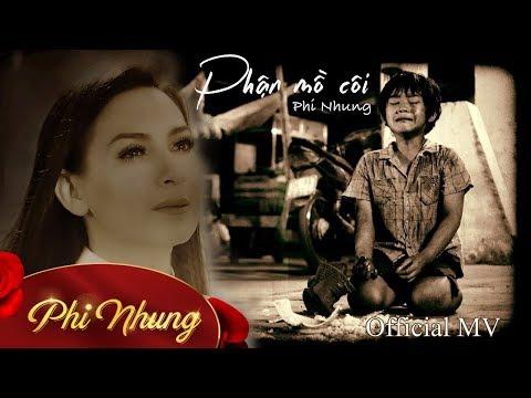 Phận Mồ Côi | Phi Nhung | Official MV - Thời lượng: 12:37.