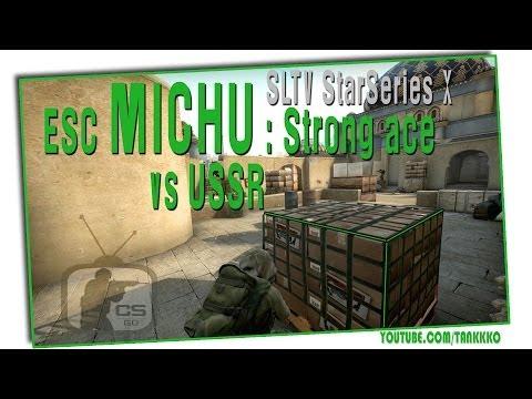ESC MICHU : Соло раунд с отличным Эйсом // SLTV StarSeries X - CS:GO