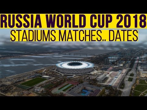 Russia 2018 World Cup schedule: Dates, start times/ matches/ Stadiums overview