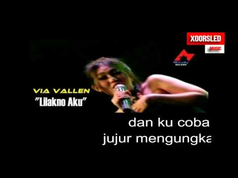 Video VIA VALLEN LILAKNO AKU  LIRIK XOORSLED MUSIC download in MP3, 3GP, MP4, WEBM, AVI, FLV January 2017