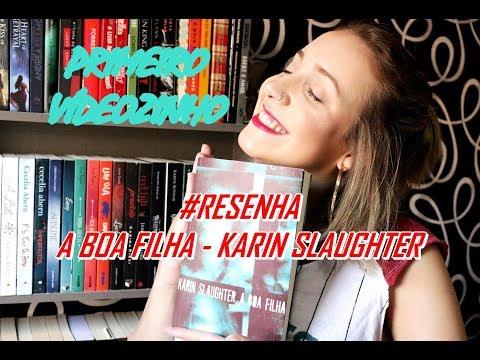 #RESENHA - A Boa Filha | Karin Slaughter