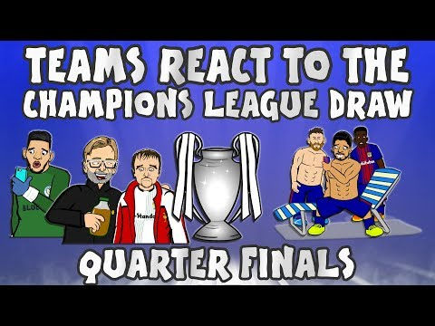 😲TEAMS REACT TO THE UCL QUARTER FINAL DRAW😲 (Champions League 2018)