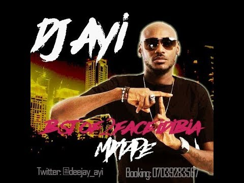 BEST OF 2FACE IDIBIA MIXTAPE  PLAYLIST by DJ AYI