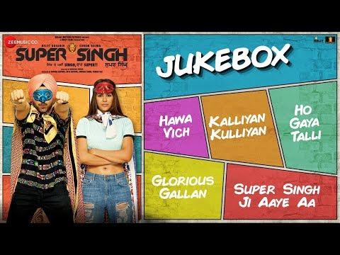 Super Singh - Full Movie Audio Jukebox | Diljit Do