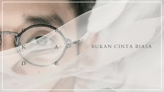 Afgan - Bukan Cinta Biasa (Dekade Version) | Official Video Lirik