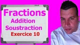 Maths 6ème - Fractions addition et soustraction Exercice 10