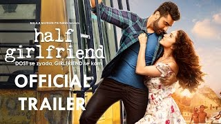Video Half Girlfriend Official Trailer | Arjun Kapoor | Shraddha Kapoor | 19th May 2017 MP3, 3GP, MP4, WEBM, AVI, FLV Mei 2017