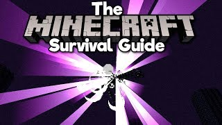 How To Beat the Ender Dragon! • The Minecraft Survival Guide (Tutorial Lets Play) [Part 23]