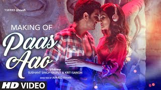 "We present to you the making of ""Pass Aao"" Song Directed by Ahmed Khan, the new single featuring Sushant Singh Rajput and Kriti Sanon, composed by Amal Mallik, Lyrics by Kumaar in the voice of Armaan Malik and Prakriti Kakar. __Enjoy & stay connected with us!► Subscribe to T-Series: http://bit.ly/TSeriesYouTube► Like us on Facebook: https://www.facebook.com/tseriesmusic► Follow us on Twitter: https://twitter.com/tseries► Follow us on Instagram: http://bit.ly/InstagramTseries"