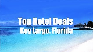 Key Largo (FL) United States  city photos gallery : Key Largo Cheap Hotels & Cheap Resorts Key Largo Fl