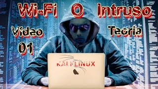 Wi-fi o Intruso (01) Teoria