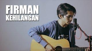 Video FIRMAN - KEHILANGAN (Cover By Tereza) MP3, 3GP, MP4, WEBM, AVI, FLV Desember 2018