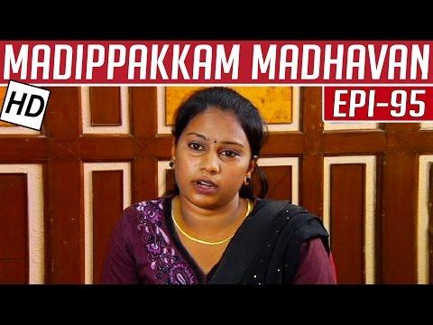 Madippakkam-Madhavan-Epi-95-22-04-2014-Kalaignar-TV