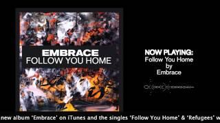 Embrace - Follow You Home