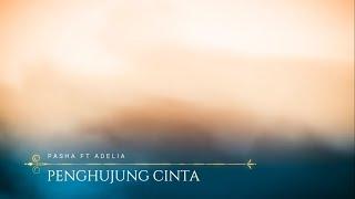 Pasha ft Adelia - Penghujung Cinta Lirik